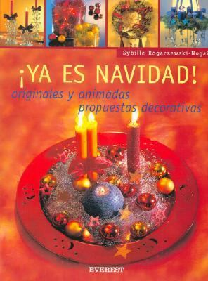 Ya Es Navidad!: Originales y Animadas Propuestas Decorativas [With Patterns] 9788424187941