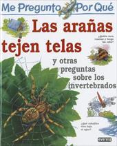 me pregunto porque Las Aranas Tejen Telas: Y otras preguntas sobre invertebrados = I Wonder Why Spiders Spin Webs and other questi 8284599