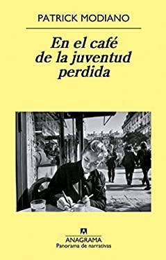 En el cafe de la juventud perdida (Spanish Edition) - Patrick Modiano