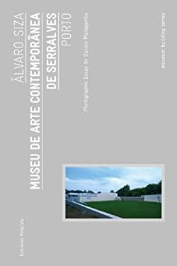 Alvaro Siza: Museu de Arte Contemporanea de Serralves Porto 9788434312838