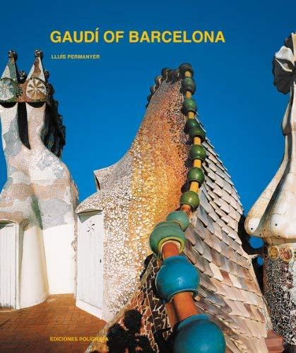 Gaudi of Barcelona 9788434313026