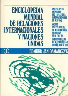 Enciclopedia Mundial de Relaciones Internacionales y Naciones Unidas 9788437500799