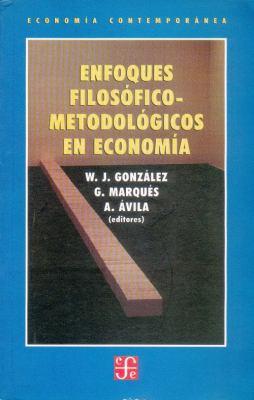 Enfoques Filosofico-Metodologicos En Economia 9788437505305