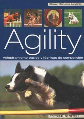 Agility: Adiestramiento Basico y Tecnicas de Competicion 9788431532024