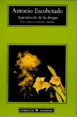 Aprendiendo de las Drogas: Usos y Abusos, Prejuicios y Desafios 9788433914415