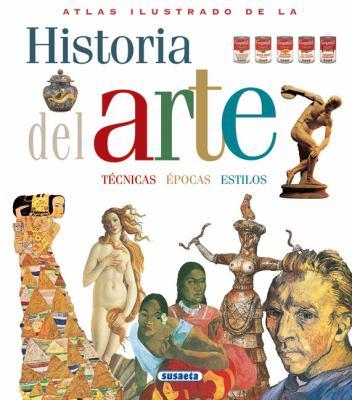 Atlas Ilustrado de la Historia del Arte: Historia, Lenguajes, Epocas, Estilos 9788430534821
