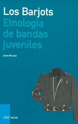Barjots, Los. Etnologia de Bandas Juveniles 9788434442627