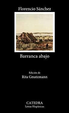 Barranca abajo (COLECCION LETRAS HISPANICAS) (Spanish Edition) - Sanchez, Florencio