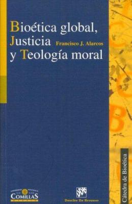 Bioetica Global, Justicia y Teologia Moral 9788433020178