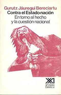 Contra El Estado-Nacion: En Torno Al Hecho y La Cuestion Nacional 9788432305771