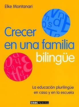 Crecer en una Familia Bilingue: La Educacion Plurilingue en Casa y en la Escuela 9788432918643