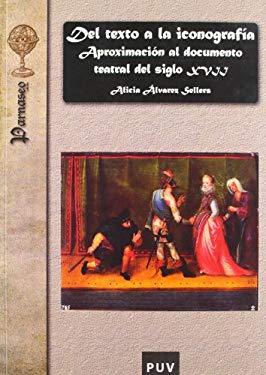 Del texto a la iconograf?a (Spanish Edition) - Sellers, Alicia ?lvarez