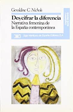 Des/Cifrar La Diferencia: Narrativa Femenina de La Espana Contemporanea 9788432307362