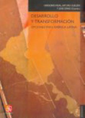 Desarrollo y Transformacion: Opciones Para America Latina 9788437506333