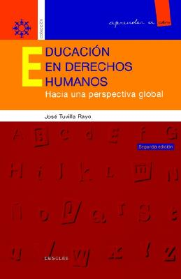 Educacion en Derechos Humanos: Hacia una Perspectiva Global 9788433013453