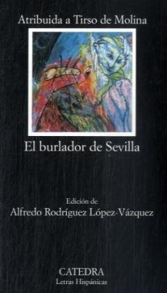 El Burlador de Sevilla, O, El Convidado de Piedra 9788437623931