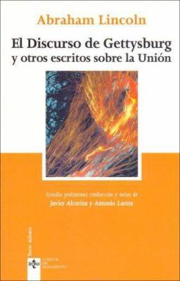 El Discurso de Gettysburg y Otros Escritos Sobre La Union 9788430942473