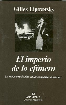El Imperio de Lo Efimero: La Moda y su Destino en las Sociedades Modernas 9788433913289