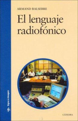 El Lenguaje Radiofonico 9788437621777