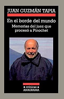 En El Borde del Mundo: Memorias del Juez Que Proceso a Pinochet 9788433925701