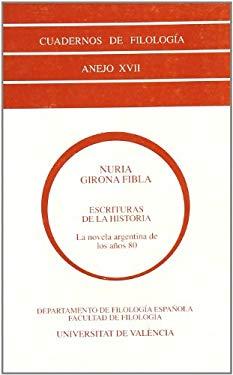 Escrituras de La Historia: La Novela Argentina de Los A~nos Ochenta