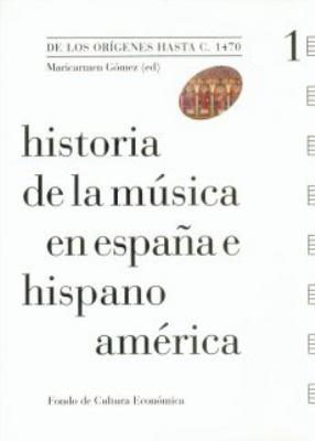 Historia de La Musica En Espana E Hispanoamerica, Vol. I. de Los Origenes Hasta C. 1470 9788437506364