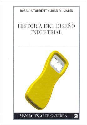 Historia del Diseno Industrial 9788437622675
