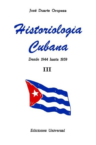Historiologia Cubana: Desde 1944 Hasta 1959 III (Large Print) 9788439925828