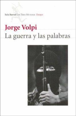 La Guerra y Las Palabras: Una Historia del Alzamiento Zapatista de 1994 9788432208867