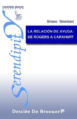 La Relacion de Ayuda: de Rogers A Carkhuff 9788433012104