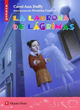 La ladrona de lagrimas / The Tier Thief (Pinata) (Spanish Edition) - Duffy, Carol Ann