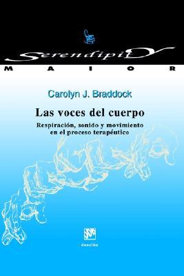 Las Voces del Cuerpo: Respiracion, Sonido y Movimiento en el Proceso Terapeutico 9788433013606