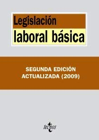 Legislacion laboral basica/ Basic Labor Law (Biblioteca De Textos Legales/ Legal Texts Library) (Spanish Edition)