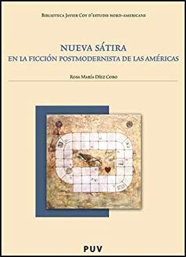 Nueva Stira En La Ficcin Postmodernista De Las A (Spanish Edition) - Unknown
