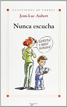 Nunca escucha (Spanish Edition) - Jean Luc Aubert