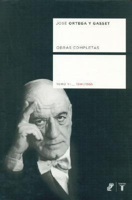 Obras Completas 6 - Ortega y Gassett 9788430606160