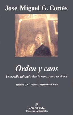 Orden y Caos: Un Estudio Cultural Sobre Lo Monstruoso en las Artes 9788433905499