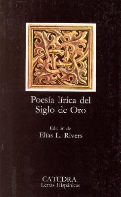 Poesia Lirica del Siglo de Oro = Lyric Poetry of the Golden Age 9788437601748