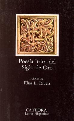 Poesia Lirica del Siglo de Oro = Lyric Poetry of the Golden Age