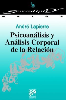 Psicoanalisis y Analisis Corporal de la Relacion 9788433012630