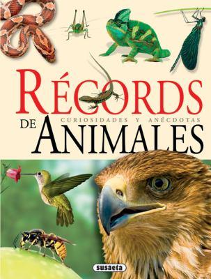 Records de Animales: Curiosidades y Anecdotas 9788430563630