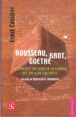 Rousseau, Kant, Goethe: Filosof-A Y Cultura En La Europa del Siglo de Las Luces 9788437505954