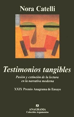 Testimonios Tangibles: Pasion y Extincion de la Lectura en la Narrativa Moderna 9788433961532