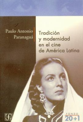Tradicin y Modernidad En El Cine de Am'rica Latina 9788437505527