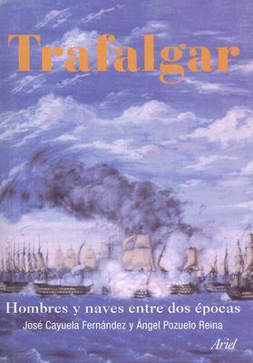Trafalgar: Hombres y Naves Entre DOS Epocas 9788434467606