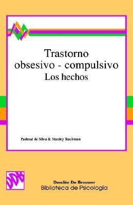 Trastorno Obsesivo - Compulsivo: Los Hechos 9788433011312
