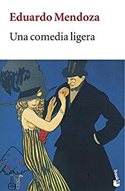 Una comedia ligera (Spanish Edition) - Eduardo Mendoza