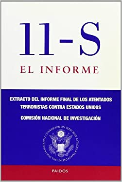 11-S el Informe: Extracto del Informe Final de Loas Atentados Terrotistas Contra Estados Unidos = The 9/11 Report 9788449316883