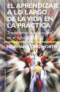 Aprendizaje a Lo Largo de La Vida En La Practica 9788449316791