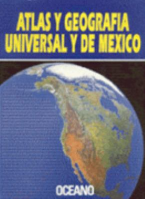 Atlas Geografico de Mexico y Universal = Geographic Atlas of Mexico and the World 9788449401510
